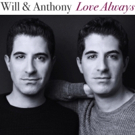 Will & Anthony Nunziata to Release 'Love Always' Album, Plus Release Concert