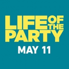 Review Roundup: Critics Weigh In On LIFE OF THE PARTY