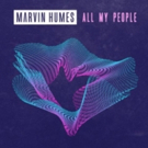 Marvin Humes Unleashes New Tribal Club Anthem ALL MY PEOPLE