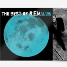 Craft Recordings to Reissue R.E.M.'s 'In Time: The Best Of R.E.M. 1988-2003'