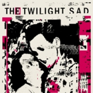 The Twilight Sad Release Acclaimed New Album, IT WON'T BE LIKE THIS ALL THE TIME Today