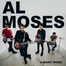 Al Moses To Release Rollicking New Single I WANT MORE Today