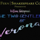 The Fern Shakespeare Company to Present Shakespeare's THE TWO GENTLEMEN OF VERONA