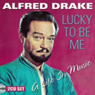 "Stage Door Records to Release the Alfred Drake Double Album 'Lucky To Be Me �"" A Lif Photo"