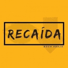 Boca Abajo Releases New Single Titled RECAIDA Out Now