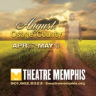 AUGUST: OSAGE COUNTY Comes to Theatre Memphis