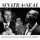 Seal & Frank Sinatra Duet on Christmas Single 'Santa Claus Is Coming To Town'