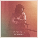 Old Sea Brigade Announces Debut Full-Length ODE TO A FRIEND