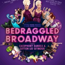 Bedraggled Broadway With Sutton Lee Seymour And Cacophony Daniels Comes to Don't Tell Photo