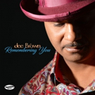 Guitarist Dee Brown with His New CD REMEMBERING YOU Featured this Week on the Jazz Network Worldwide