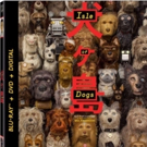 Wes Anderson's ISLE OF DOGS Arrives on Digital June 26th and Blu-ray & DVD July 17th