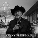 Kinky Friedman to Celebrate Release of New Album CIRCUS OF LIFE at NYC City Winery, July 8