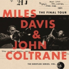 Columbia/Legacy Recordings Announce Release of Miles Davis & John Coltrane 'The Final Tour: The Bootleg Series'