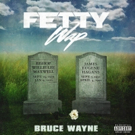Fetty Wap Shares BRUCE WAYNE Mixtape Artwork & Tracklist + Available for Pre-Order Now