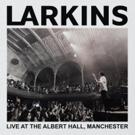 Larkins Announce Album 'Larkins: Live At The Albert Hall, Manchester'