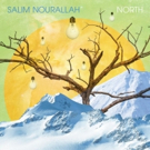 Salim Nourallah to Release NORTH EP Tomorrow, June 1, Ahead of Full Album Release this Fall