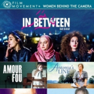 FILM MOVEMENT PLUS Celebrates WOMEN BEHIND THE CAMERA with the Streaming Premiere of IN BETWEEN