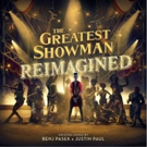 THE GREATEST SHOWMAN – REIMAGINED is Out Today!