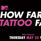 MTV to Premiere Second Season of HOW FAR IS TATTOO FAR?