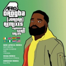 Afro B Reveals Remix Package for Viral Hit DROGBA Featuring Shaquille O'Neal, A Swedish Remix and the New Africa Remix