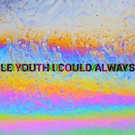 Le Youth Unveils New Single 'I Could Always' Feat. MNDR