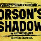 ORSON'S SHADOW Comes to Cyrano's Theater Company Photo