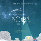 2Faced Dance Company to Bring WHAT THE MOON SAW to Birmingham, Canterbury & London