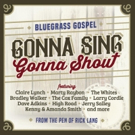 'Gonna Sing, Gonna Shout,' Featuring Top Country, Bluegrass and Gospel Stars, is Out Today