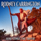 Rodney Carrington's New Album 'Here Comes The Truth' Debuts at No. 1 on iTunes Comedy Charts