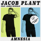 Just Kiddin Reveal Vibrant Club Remix of Jacob Plant's Latest Single AMNESIA Out Now Via BMG