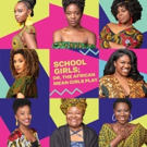 MCC Extends SCHOOL GIRLS; OR, THE AFRICAN MEAN GIRLS PLAY Through December 9th Photo