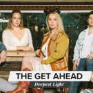 The Get Ahead Release New Single, Title Track DEEPEST LIGHT