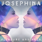 Alt/Pop Songstress Josephina Releases 'Pleasure & Pain'