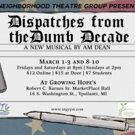 Neighborhood Theatre Group Will Premiere DISPATCHES FROM THE DUMB DECADE Photo