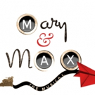 MARY & MAX Musical Adaptation Gets First NYC Reading This Weekend Photo