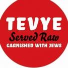 TEVYE SERVED RAW Returns to The Playroom Photo