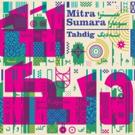 NYC's Premier Farsi Funk Band, Mitra Sumara, Announces New Album TAHDIG Out 6/8