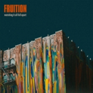 Fruition Announces New Album 'Watching It All Fall Apart'