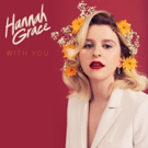 Hannah Grace Releases New Single 'With You'