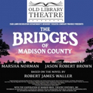 Old Library Theatre to Present THE BRIDGES OF MADISON COUNTY Photo