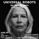 Quantum Dragon Theatre Presents Mac Rogers' UNIVERSAL ROBOTS Photo