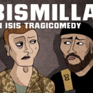 BISMILLAH! An ISIS Tragicomedy Comes To VAULT Festival Photo