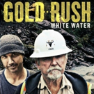 Discovery Announces the Return of GOLD RUSH: WHITE WATER