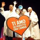BWW Review: TI AMO, SEI PERFETTO, ORA CAMBIA .... PER L'ULTIMA VOLTA! al Teatro Marconi