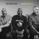 The Bad Plus Announce New Album Streaming via NPR's First Listen