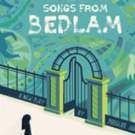 Firehouse And Daily Planet Announce Partnership For SONGS FROM BEDLAM Photo