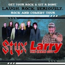 Styx and Larry the Cable Guy Present 'Laugh. Rock. Seriously.'