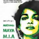 M.I.A. Announces US & UK Release of MATANGI / MAYA / M,I.A. Documentary