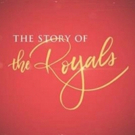 THE STORY OF THE ROYALS, A Two-Night Television Event From PEOPLE and Four M Studios, Debuts on ABC this August