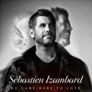 Sebastien Izambard (of Il Divo) Releases New Single 'Up' from Upcoming Solo Album